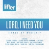 Productafbeelding Lord I Need You - Songs Of Worship